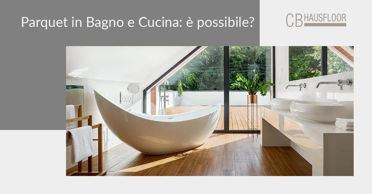 Il parquet in bagno e in cucina: è possibile? - Hausfloor Brescia Bergamo Milano - Parquet